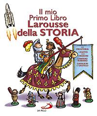 Il mio primo libro Larousse della storia