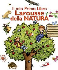 Il mio primo libro Larousse della natura