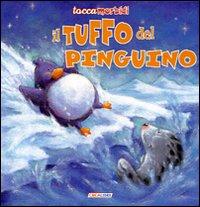 Il tuffo del pinguino. Ediz. illustrata