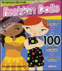 Fashion dolls. Ediz. illustrata. Con gadget