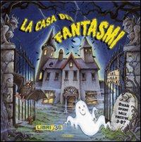 La casa dei fantasmi. Libro pop-up. Ediz. illustrata