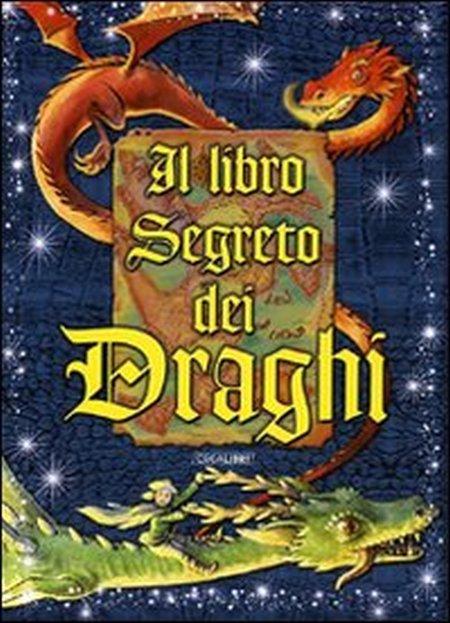 Il libro segreto dei draghi. Ediz. illustrata. Con gadget
