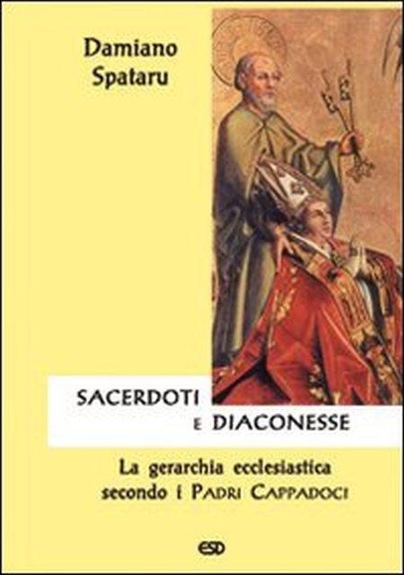 Sacerdoti e diaconesse. La gerarchia ecclesiastica secondo i Padri cappadoci