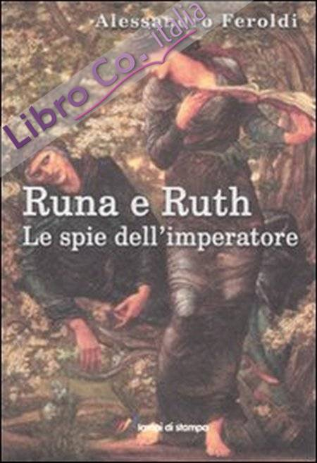 Runa e Ruth. Le spie dell'imperatore.