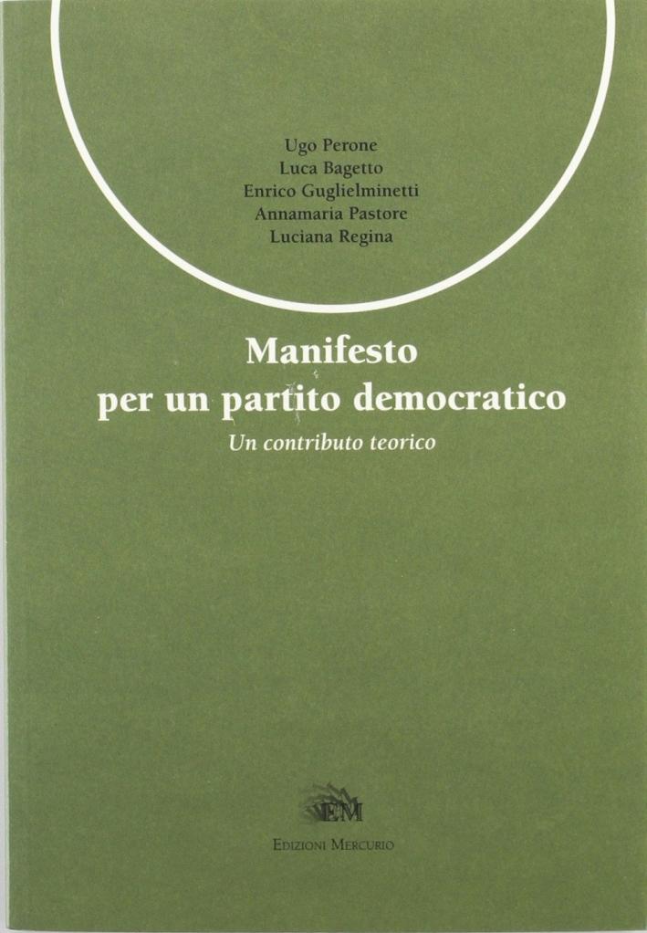 Manifesto per un partito democratico. Un contributo teorico