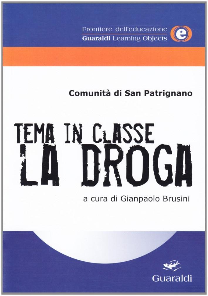 Tema in classe: la droga. Con CD-ROM.