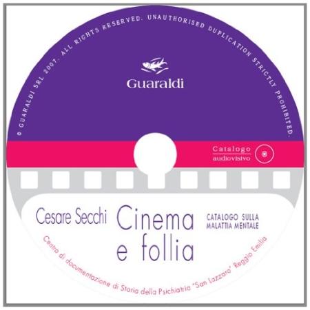 Cinema e follia. Catalogo sulla malattia mentale. Con CD-ROM