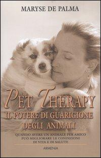 Pet Therapy. Il potere di guarigione degli animali.