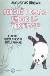Perché i panda fanno la verticale e altri fatti curiosi sugli animali