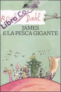 James e la pesca gigante. Ediz. illustrata