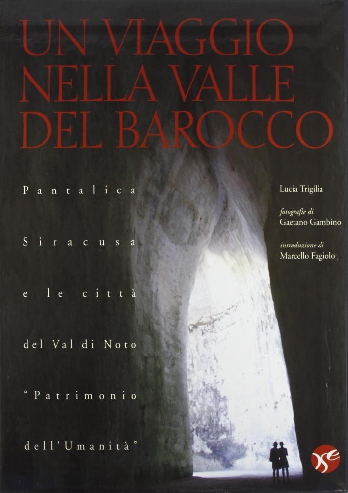 Un viaggio nella valle del barocco. Pantalica, Siracusa e le città del val di Noto
