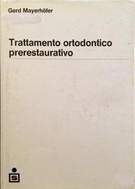 Trattamento ortodontico prerestaurativo