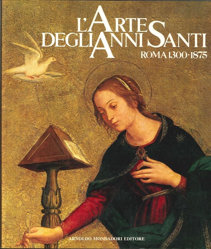 L'Arte degli Anni Santi. Roma 1300-1875