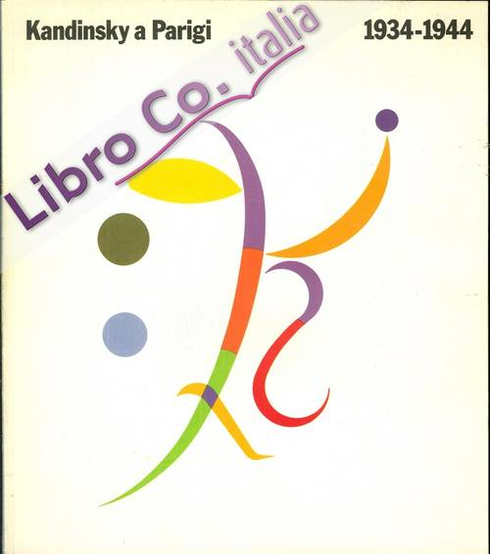 Kandinsky a Parigi 1934-1944