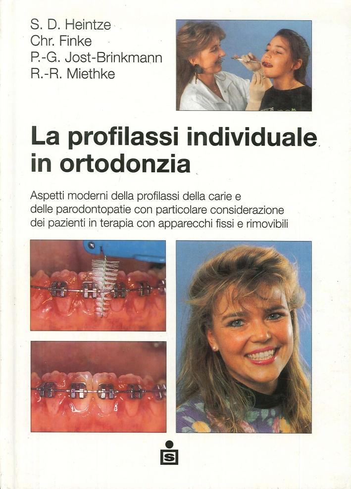 La profilassi individuale in ortodonzia. Aspetti moderni della profilassi della carie e delle parodontopatie....