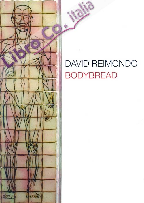 David Reimondo. Bodybread