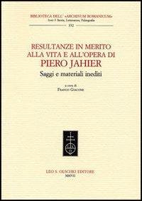Resultanze in Merito alla Vita e all'Opera di Piero Jahier. Saggi e Materiali Inediti.