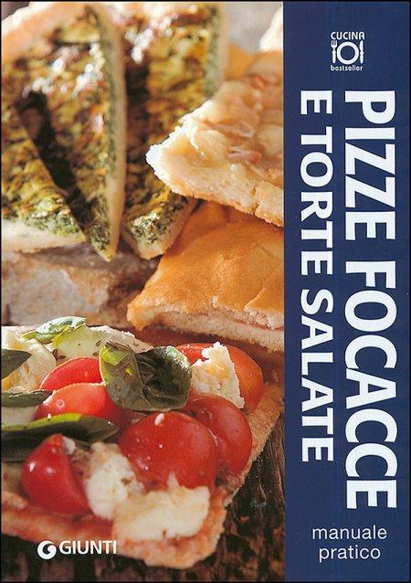 Pizze, focacce e torte salate. Manuale pratico