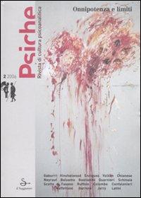 Psiche. Rivista di cultura psicoanalitica (2006). Vol. 2: Onnipotenza e limiti