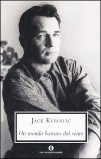 Un mondo battuto dal vento. I diari di Jack Kerouac 1947-1954.