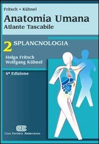 Anatomia umana. Atlante tascabile. Splancnologia