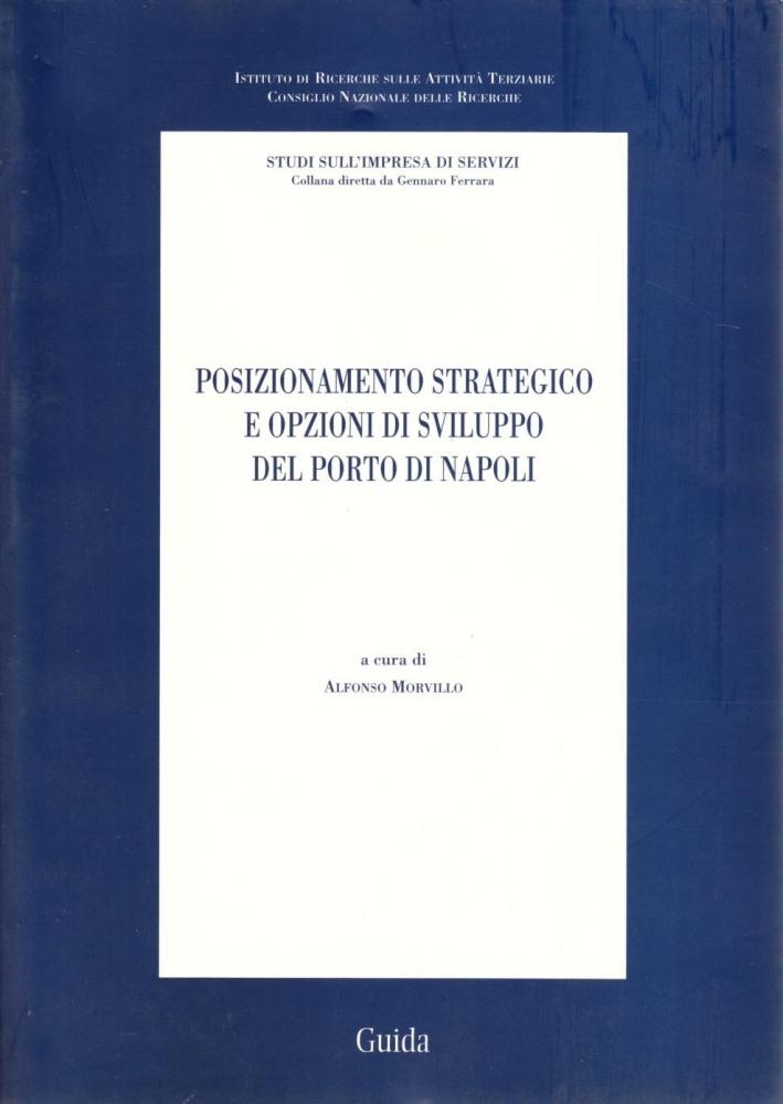 Posizionamento strategico e opzioni di sviluppo del porto di Napoli