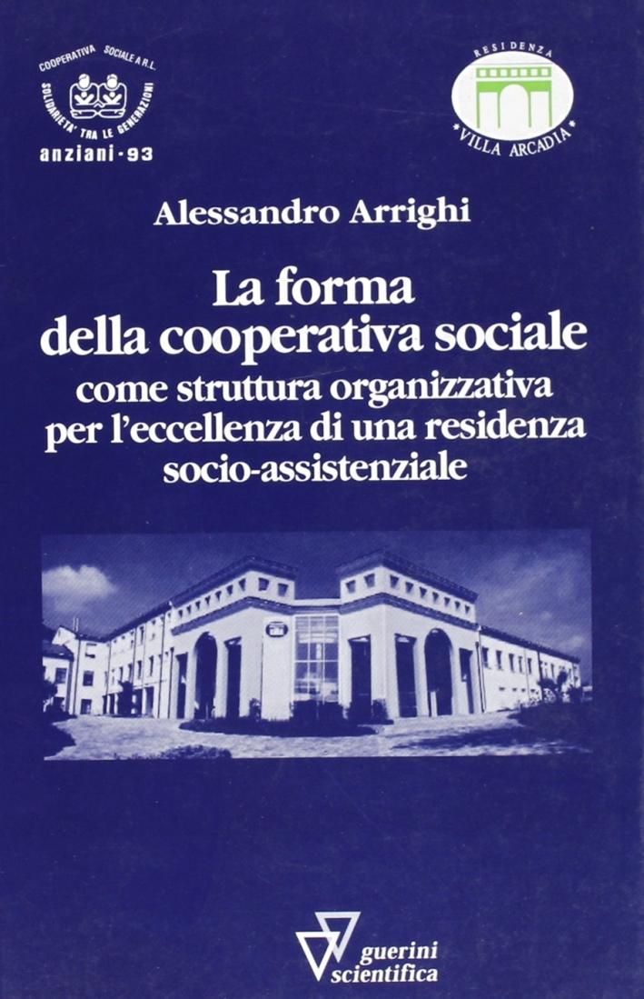 La forma della cooperativa sociale come struttura organizzativa per l'eccellenza di una residenza socio-assistenziale