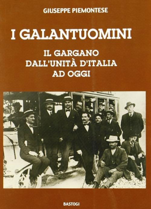 I galantuomini. Il Gargano dall'unità d'Italia ad oggi