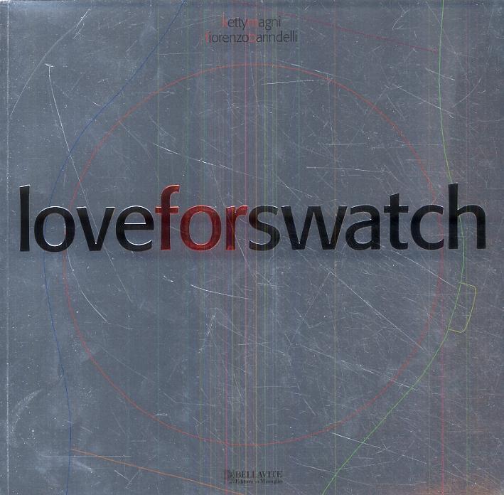Love for swatch. [Edizione italiana e inglese].
