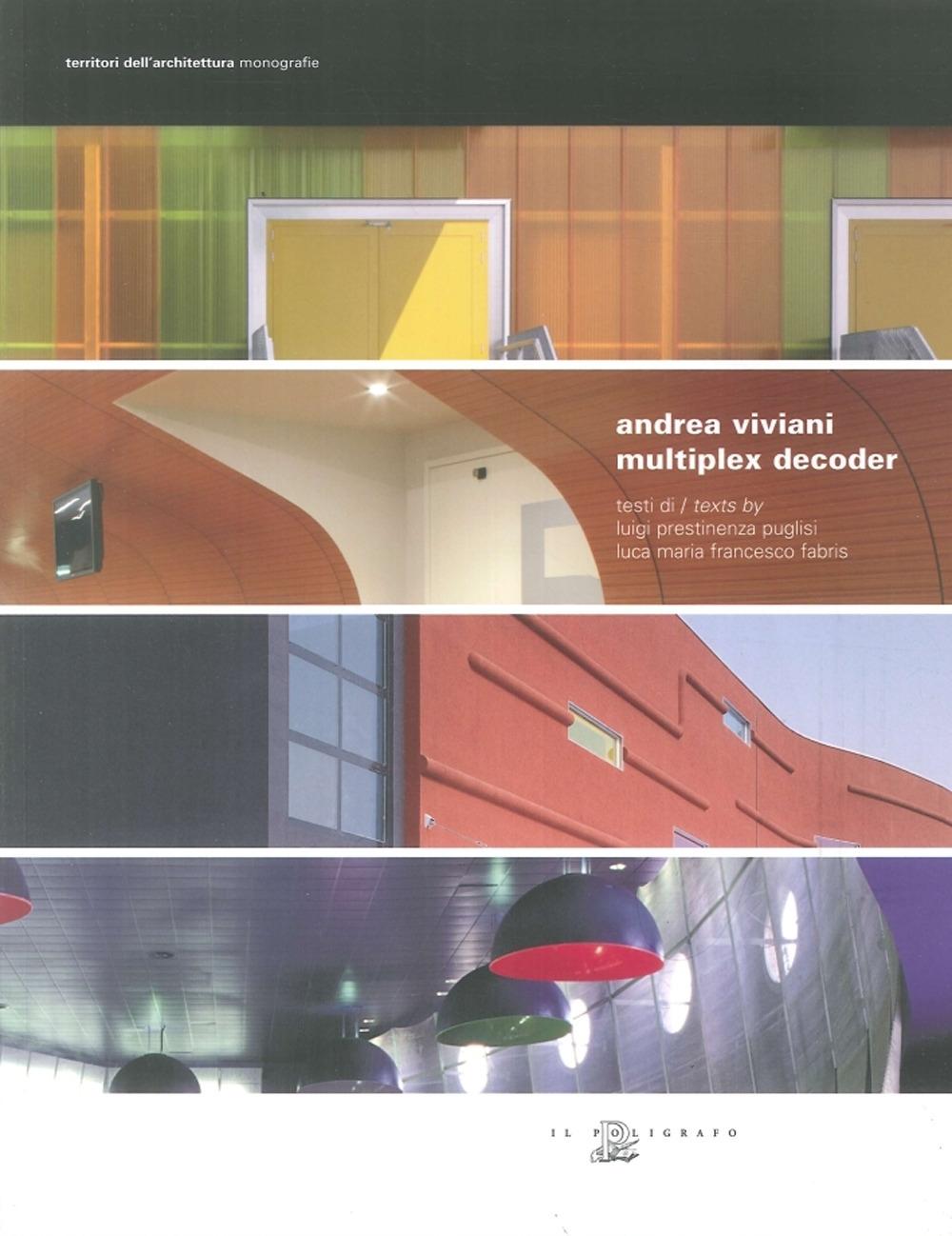 Andrea Viviani. Multiplex decoder. [Edizione Italiana e Inglese]