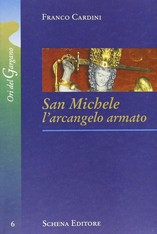 San Michele. L'arcangelo armato.