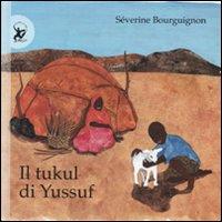 Il tukul di Yussuf. Ediz. illustrata