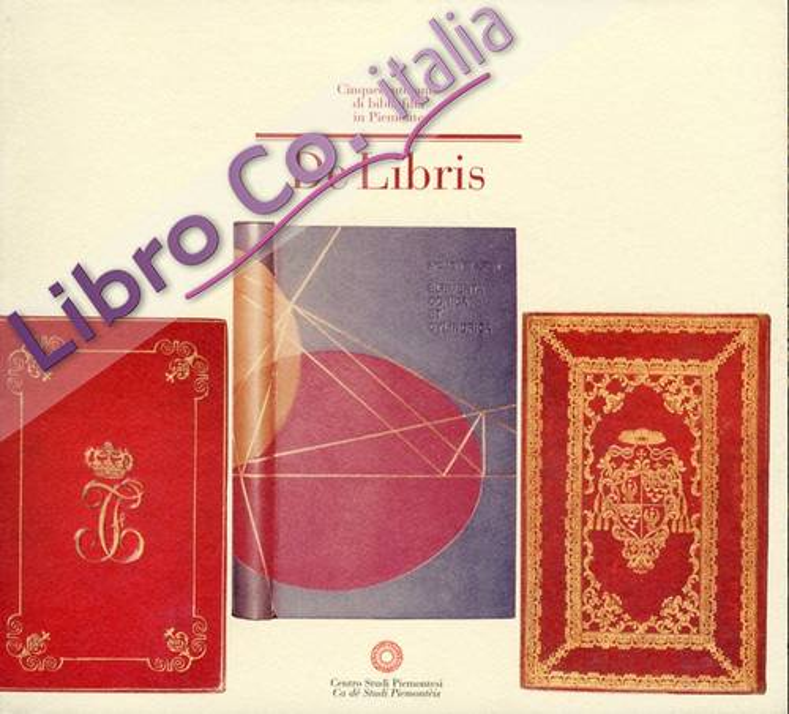 De libris. Cinquecento anni di bibliofilia in Piemonte