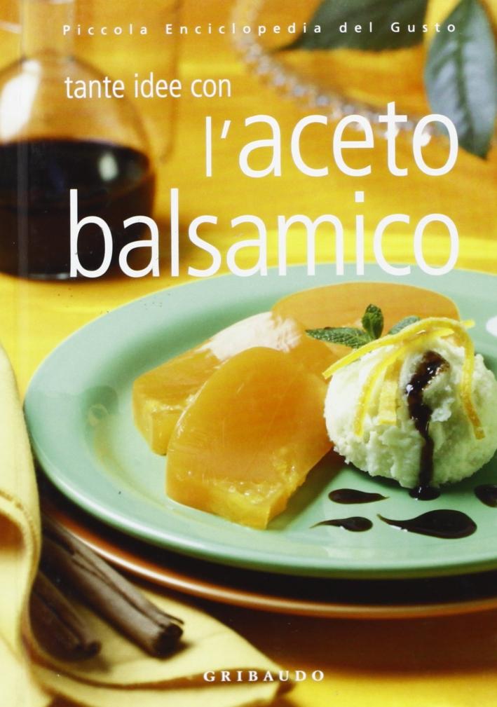 L'aceto balsamico. Ediz. illustrata