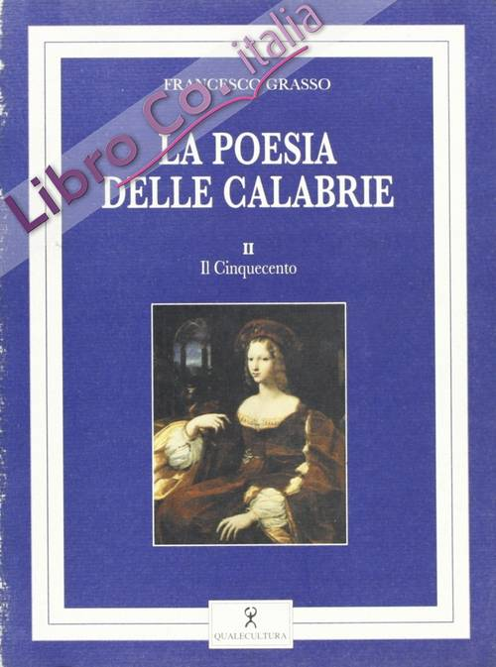 La poesia delle Calabrie. Vol. 2: Il Cinquecento.