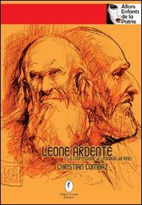 Leone ardente o la confessione di Leonardo da Vinci.