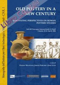 Old pottery in a new century. Innovating perspectives on roman pottery studies.