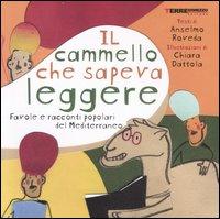Il cammello che sapeva leggere. Favole e racconti popolari del Mediterraneo.