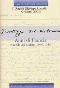 Edizione Nazionale dei Diari di Angelo Giuseppe Roncalli - Giovanni XXIII. Vol. 5/2: Anni di Francia. Agende del Nunzio. 1949-1953.
