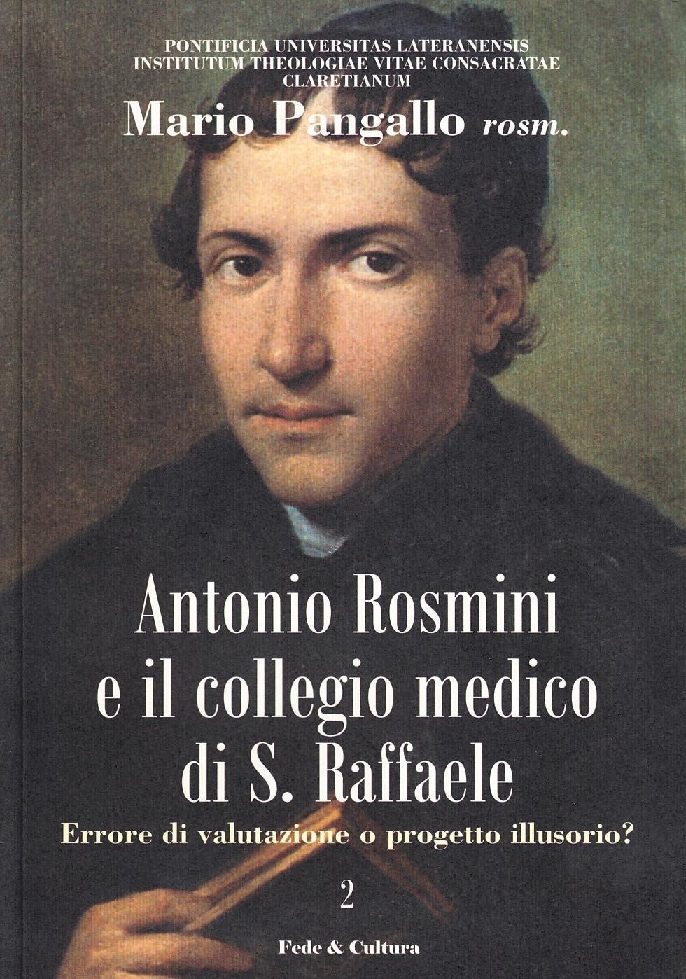 Antonio Rosmini e il collegio medico S. Raffaele. Errore di valutazione o progetto illusorio?