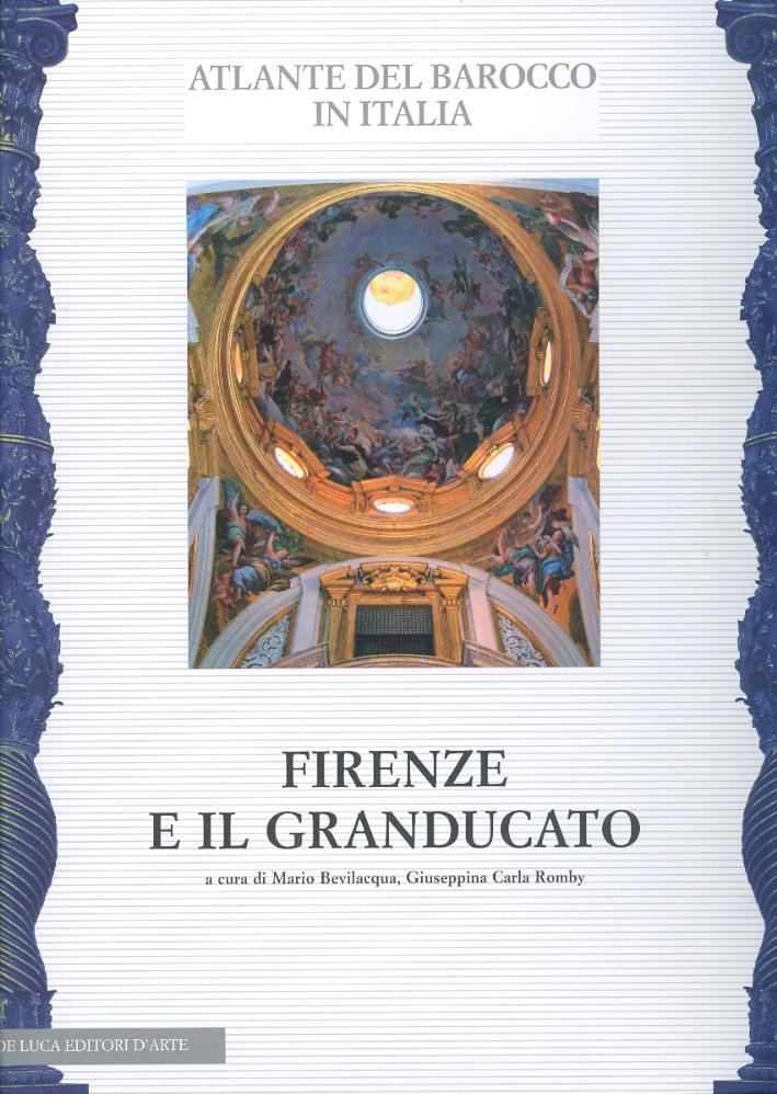 Atlante del Barocco in Italia. Toscana. 1. Firenze e il Granducato. Province di Grosseto, Livorno, Pisa, Pistoia, Prato, Siena..