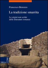 La tradizione smarrita. Le origini non scritte delle letterature romanze.