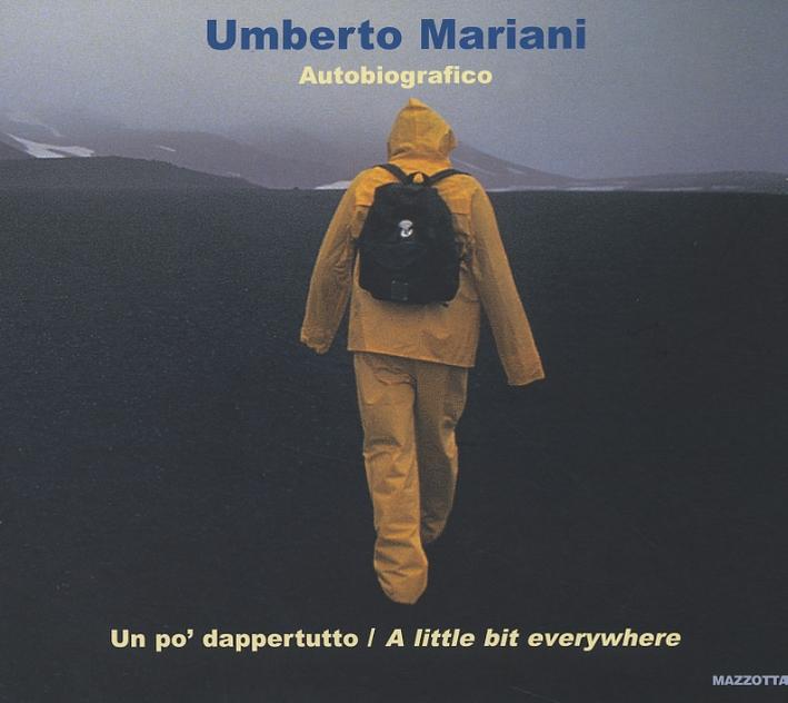 Umberto Mariani. Autobiografico. Un po' dappertutto. A little bit everywhere