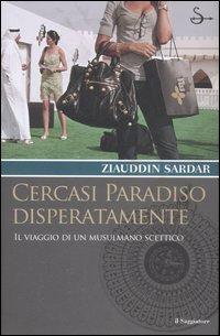 Cercasi paradiso disperatamente. Il viaggio di un musulmano scettico.