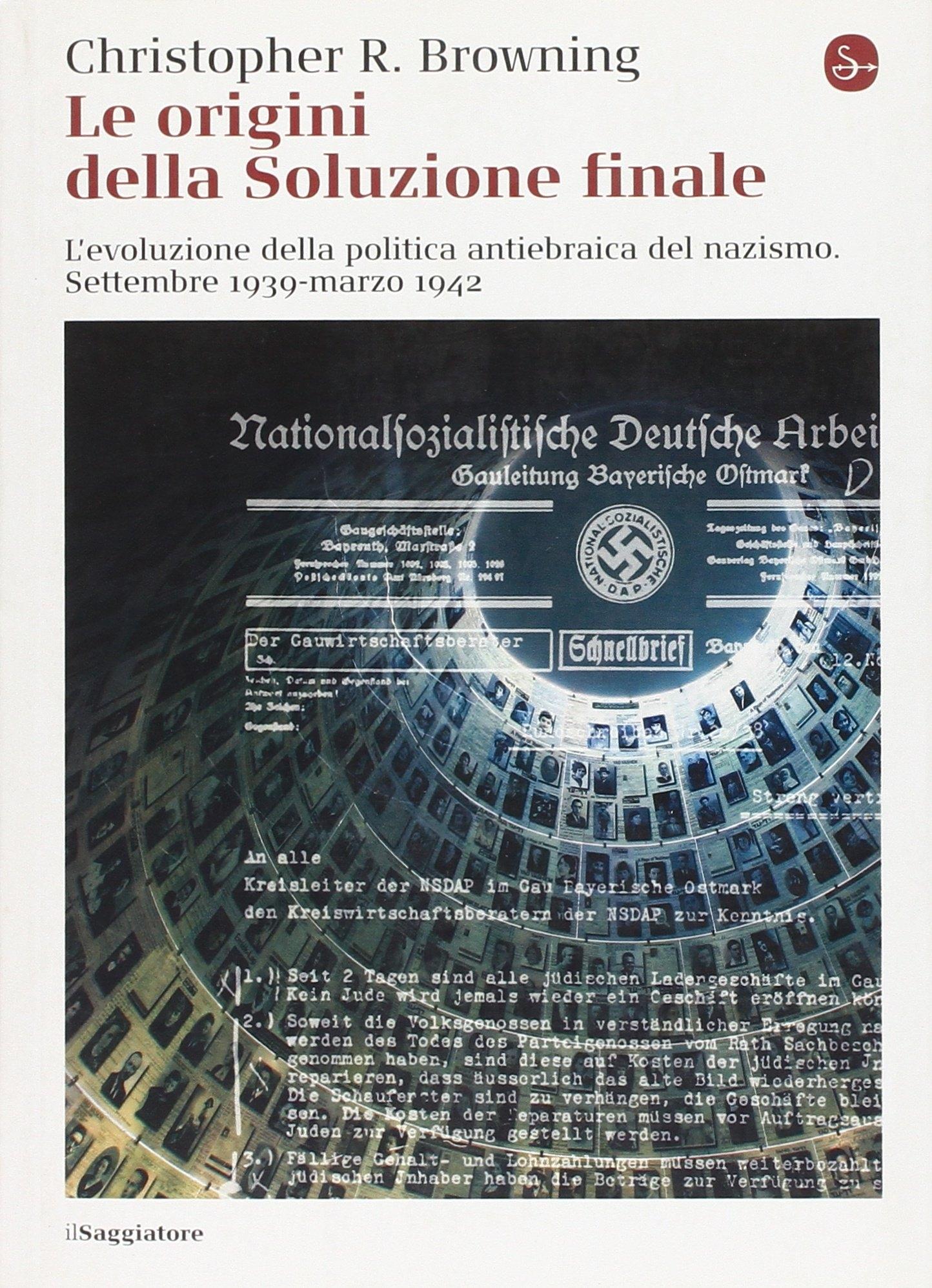 Le origini della soluzione finale. L'evoluzione della politica antiebraica del nazismo. Settembre 1939marzo 1942.