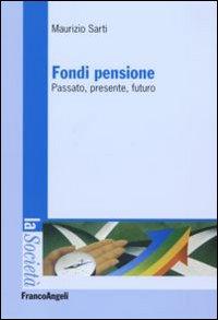 Fondi pensione. Passato, presente, futuro.