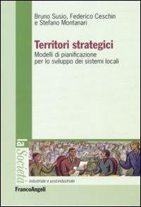 Territori strategici. Modelli di pianificazione per lo sviluppo dei sistemi locali.