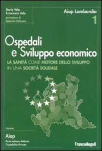 Ospedali e sviluppo economico. Ricerca sull'impatto economico del sistema sanitario della Lombardia.