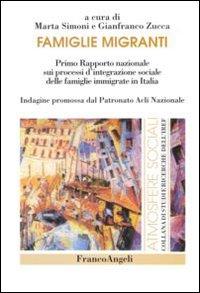 Famiglie migranti. Primo rapporto nazionale sui processi d'integrazione sociale delle famiglie immigrate in Italia