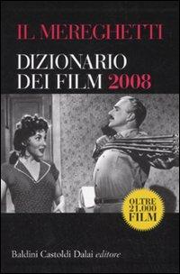 Dizionario dei film 2008. Dai fratelli lumière a ratatouille.
